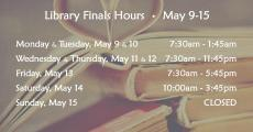 Library Finals Hours May 9-15