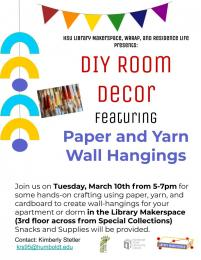 flyer for DIY Room Decor featuring paper and yarn wall hangings on Tuesday, March 10 from 5-7pm