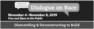 Poster for CDOR reading: Campus & Community Dialogue on Race November 4-November 8, 2019 Free and Open to the Public Dismantling & Deconstructing to Build