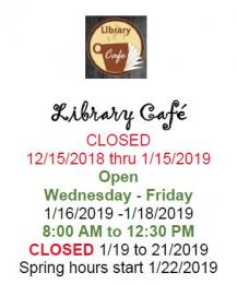 Library Cafe closed 12/15-1/15 flyer