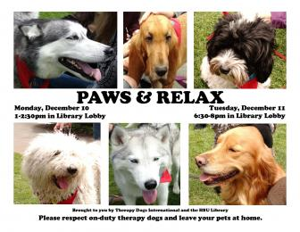 Paws & relax with therapy dogs Monday, Dec 10 1-2:30pm and Tuesday, Dec 11 6:30-8pm in Library Lobby
