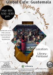 global cafe - Guatemala march 6 5:30-6:30, library fishbowl