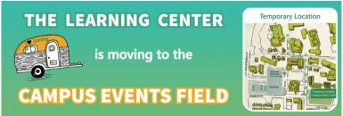 The Learning Center is moving to the Campus Events Field