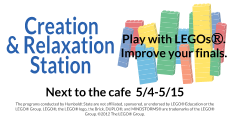 Creation & Relaxation Station. Play with LEGOs. Improve your finals. Next to the cafe 5/4-5/15