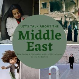 graphic for Let's Talk About the Middle East Film Series & Discussion with HSU Professor Leena Dallasheh