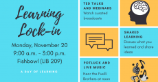 Learning Lock-in Monday, November 20 9am-3pm in Library Fishbowl L209