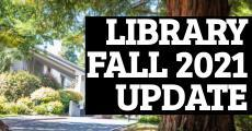 photo of library building in background with text Library Fall 2021 Update superimposed