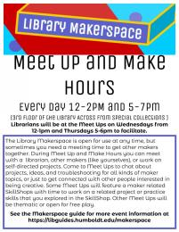 flyer for Makerspace Meet Up and Make times