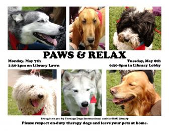 Paws & relax with therapy dogs Monday, May 7 1:30-3pm on Library Lawn and Tuesday, May 8 6:30-8pm in Library Lobby