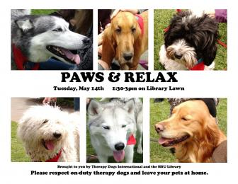 Paws & relax with therapy dogs Tuesday, May 14, 1:30-3pm on Library Lawn and Tuesday, May 8 6:30-8pm in Library Lobby