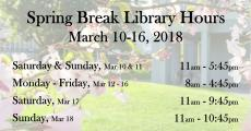 Library hours for spring break March 10-16, 2018
