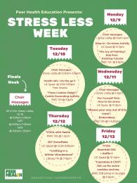 Peer Health Education Presents Stress Less Week flyer with activities Monday 12/9 through Thursday 12/19