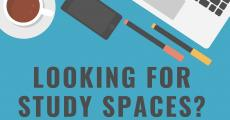 Looking for Study Spaces?
