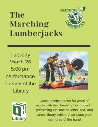 flyer for Marching Lumberjacks performance and treats on Tuesday, March 26 at 5pm.